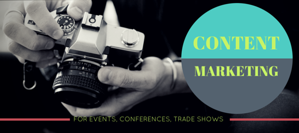 Content Marketing for events, conferences and trade shows