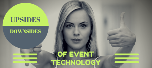 Event Technology Upsides and Downsides