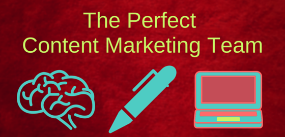 The perfect content marketing team