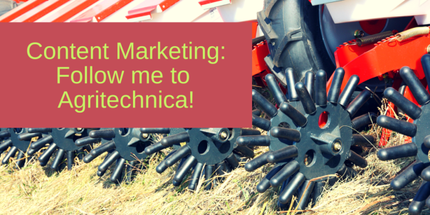 Content Marketing: Follow me to Agritechnica
